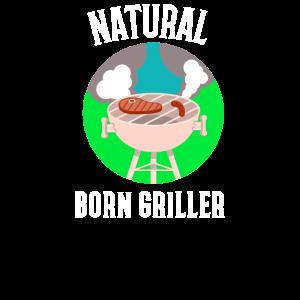 Natural Born Griller Grillen zum Grillen geboren