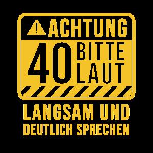 Achtung 40 Bitte langsam laut deutlich sprechen