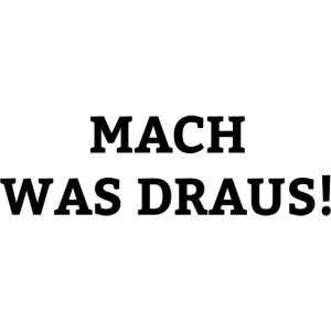 mach was draus