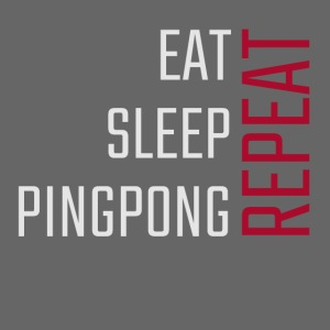 Eat, sleep, pingpong, repeat