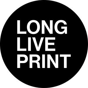 LONG LIVE PRINT