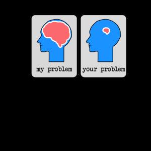 Mein Problem, dein Problem Gehirn