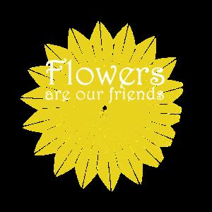 Blumen sind unsere Freunde