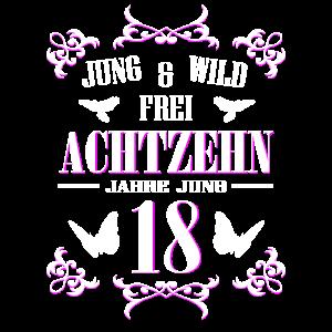 18 Jahre Jung Wild Frei Geburtstag Achtzehn Damen