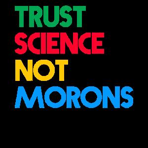 Vertraue der Wissenschaft, nicht den Idioten