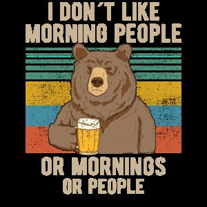 i dont like morning people Bär Bier