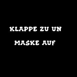 Klappe zu und Maske auf