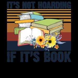 It's Not Hoarding If It's Books T Shirt