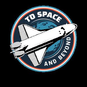 To Space And Beyond - Weltraum Raumfahrt Geschenk