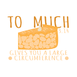 Too Much Pie Gives You A Large Circumference - Mat