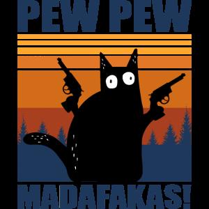 pew pew madafakas Katze witzig Geschenk Katzendame