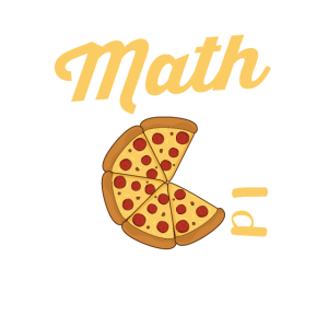 Math Is A Piece Of Pizza Pi - Math Geek
