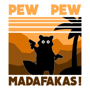 Crazy Racoon Pew Pew Madafakas Vintage