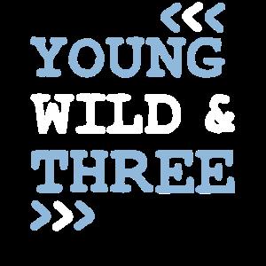 3. Geburtstag Young Wild Three Lustiges Kinder