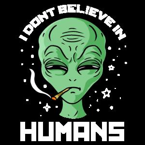 I Dont Believe In Humans Alien Theorie
