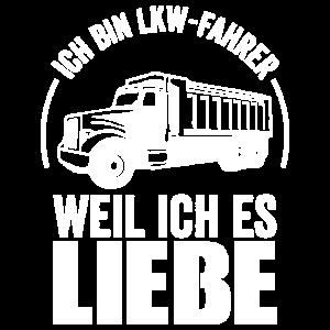 Ich bin LKW-Fahrer weil ich es Liebe