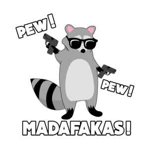 Crazy Racoon Pew Pew Madafakas