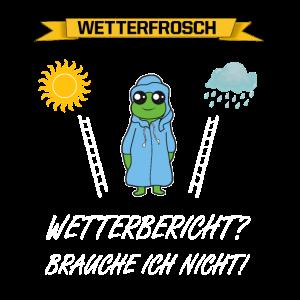 Wetterfrosch Frosch Wetterbericht Spruch
