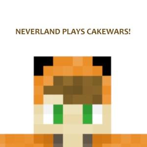 NeverLand Plays CakeWars