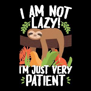 I am not lazy Geduldig Faul Faultier Faulenzer