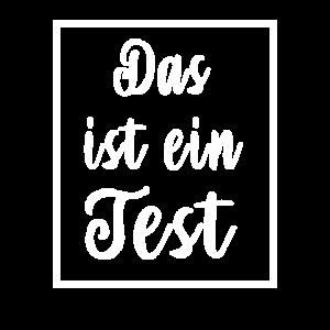Das ist ein Test