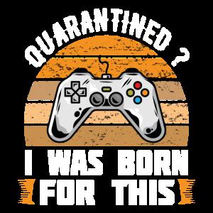 Vierzig Ich wurde dafür geboren - Gaming