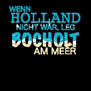 Wenn Holland nicht wär, leg Bocholt am Meer