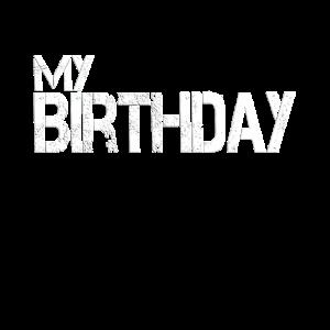 Geburtstag Geschenk Geburtstagsfeier My Birthday