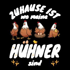 Hühnerzüchter Zuhause ist wo meine Hühner sind