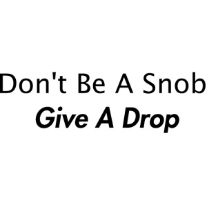 Give a drop
