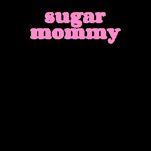 Sugar Mommy Momma Mama Geschenke Toyboy