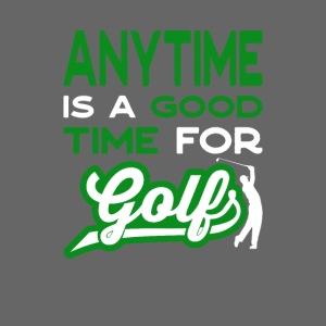 Golfsport Geschenk anytime is a good time for GOLF