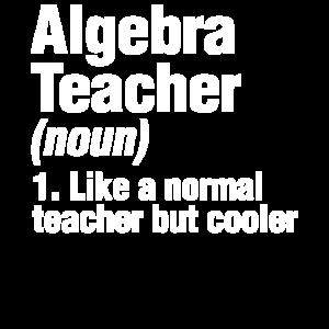 Coole Algebra Mathematik Lehrer Zitat Spaß Geschenk