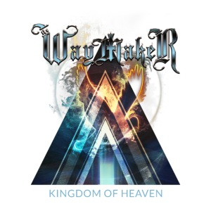 The Waymaker - Kingdom of Heaven