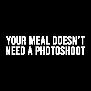Ihre Mahlzeit benötigt kein Fotoshooting
