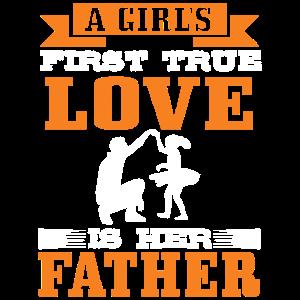 Die erste wirkliche Liebe eines Mädchens ist ihr Vater.