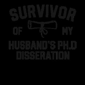 PhD Graduation Geschenke Survivor Husband Ph.D.