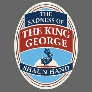 The Sadness of The King George