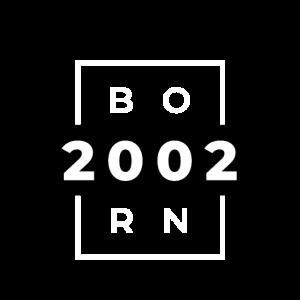 BORN IN 2002