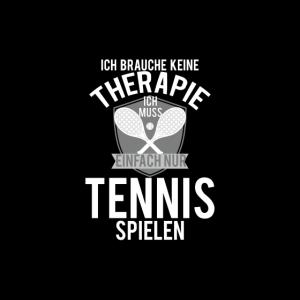 Keine Therapie sondern Tennis spielen Sport Hobby