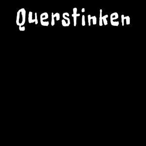querstinken