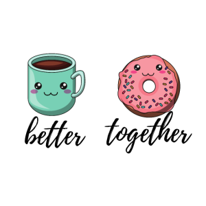 BETTER TOGEHTER - COFFEE AND DONUT