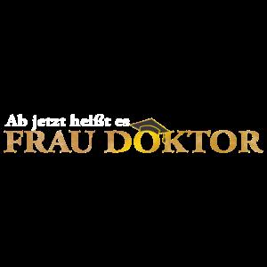 Frau Doktor - Doktortitel PhD Geschenk Promotion