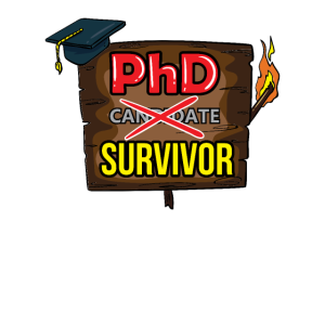 PhD Survivor Doktor Dissertation Diplom Akademiker