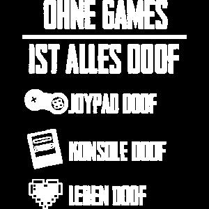 Ohne Games ist alles doof