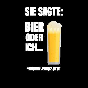 Sie sagte Bier oder ich, manchmal vermisse ich sie