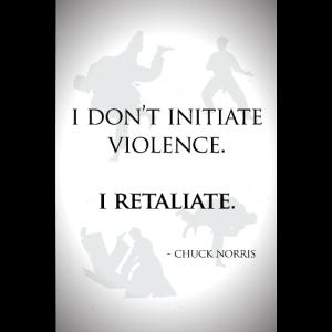 I don't initiate violence - Zitat von Chuck Norris