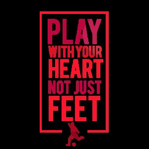 Spiele mit deinem Kopf nicht deinen Füßen