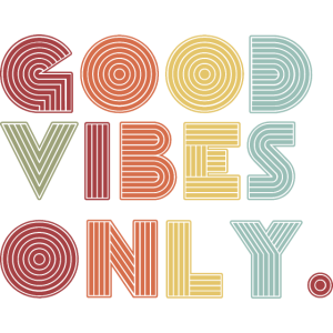 Good vibes only - glück vibes