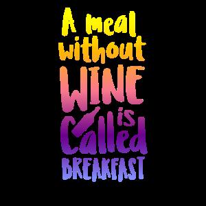 Eine Mahlzeit ohne Wein wird als Frühstück bezeichnet
